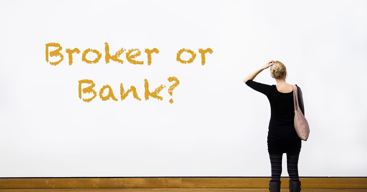 Use a Broker or go to a Bank?
